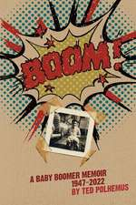 Boom! - A Baby Boomer Memoir, 1947-2022
