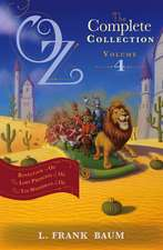 Oz, the Complete Collection Volume 4 bind-up: Rinkitink in Oz; The Lost Princess of Oz; The Tin Woodman of Oz