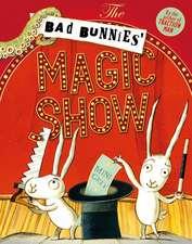 The Bad Bunnies' Magic Show