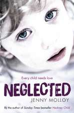Neglected: Every child needs love