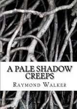 A Pale Shadow Creeps