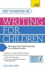 Get Started in Writing for Children:  A Guide to Developing Resilience