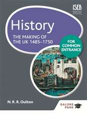 History for Common Entrance: The Making of the UK 1485-1750