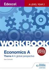 Edexcel a Level Economics Theme 4 Workbook: A Global Perspective