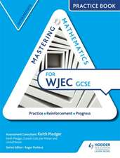 Mastering Mathematics WJEC GCSE Practice Book: Intermediate