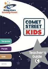 Reading Planet Comet Street Kids Teacher's Guide C (Turquoise - White)