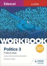 Edexcel A-level Politics Workbook 3: Political Ideas