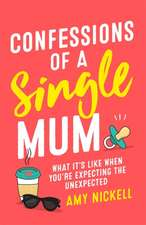 Confessions of a Single Mum: What It's Like When You're Expecting The Unexpected