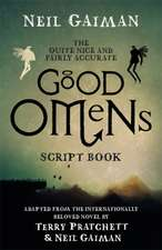 Gaiman, N: Quite Nice and Fairly Accurate Good Omens Script