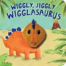 Wiggly, Jiggly Wigglasaurus!