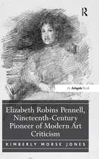 Elizabeth Robins Pennell, Nineteenth-Century Pioneer of Modern Art Criticism