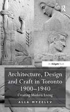 Architecture, Design and Craft in Toronto 1900-1940