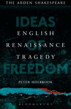 English Renaissance Tragedy: Ideas of Freedom