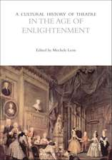 A Cultural History of Theatre in the Age of Enlightenment