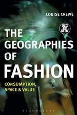 The Geographies of Fashion: Consumption, Space, and Value
