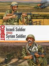 Israeli Soldier vs Syrian Soldier: Golan Heights 1967–73
