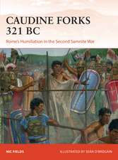 The Caudine Forks 321 BC: Rome's most humiliating defeat