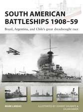 South American Battleships 1908–59: Brazil, Argentina, and Chile's great dreadnought race