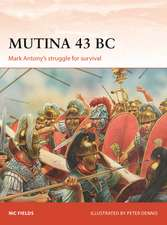 Mutina 43 BC: Mark Antony's struggle for survival