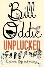 Bill Oddie Unplucked: Columns, Blogs and Musings