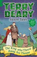 Saxon Tales: The King Who Threw Away His Throne