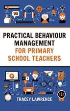 Practical Behaviour Management for Primary School Teachers