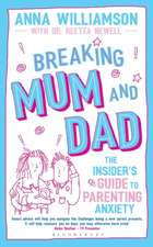 Breaking Mum and Dad
