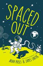 Spaced Out: Space poems chosen by Brian Moses and James Carter