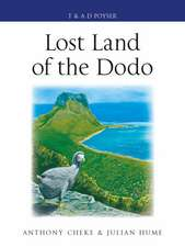Lost Land of the Dodo: The Ecological History of Mauritius, Réunion and Rodrigues