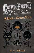 A Moth - Genus Novo (Cryptofiction Classics - Weird Tales of Strange Creatures)