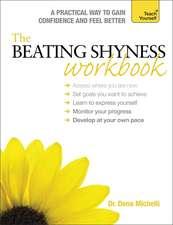 The Beating Shyness Workbook: Teach Yourself