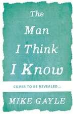 The Man I Think I Know