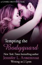 Armentrout, J: Tempting the Bodyguard (Gamble Brothers Book