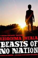 Iweala, U: Beasts of No Nation