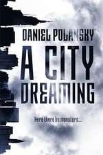 Polansky, D: A City Dreaming
