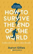 How to Survive the End of the World (When it's in Your Own H