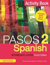 Pasos 2 (Fourth Edition) Spanish Intermediate Course