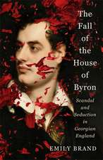 Brand, E: The Fall of the House of Byron