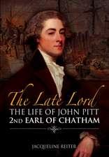 Late Lord: The Life of John Pitt