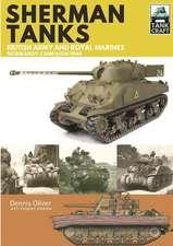 Tank Craft 2: Sherman Tanks: British Army and Royal Marines Normandy Campaign 1944
