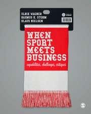 When Sport Meets Business: Capabilities, Challenges, Critiques