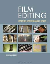 Film Editing: Emotion, Performance and Story