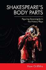 Shakespeare's Body Parts: Figuring Sovereignty in the History Plays
