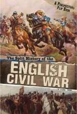 Throp, C: The Split History of the English Civil War