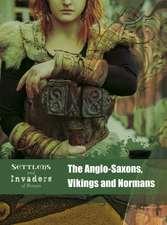 Hubbard, B: The Anglo-Saxons, Vikings and Normans