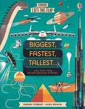 Stobbart, D: Lift-the-Flap Biggest, Fastest, Tallest...