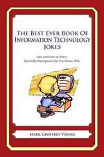 The Best Ever Book of Information Technology Manager Jokes