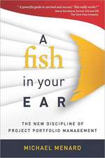 A Fish in Your Ear:  The New Discipline of Project Portfolio Management