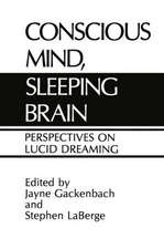 Conscious Mind, Sleeping Brain: Perspectives on Lucid Dreaming