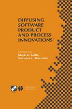 Diffusing Software Product and Process Innovations: IFIP TC8 WG8.6 Fourth Working Conference on Diffusing Software Product and Process Innovations April 7–10, 2001, Banff, Canada